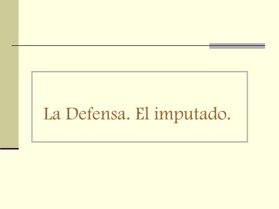 La Defensa. El imputado.
