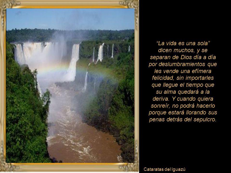 Usuhaia y Lago Argentino Siempre se piensa que Dios castiga, pero es el propio pecado que comete el hombre se vuelve contra sí mismo. El pecador nunca