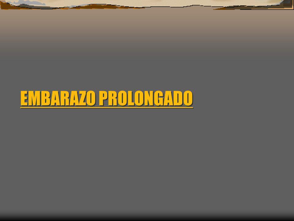 EMBARAZO PROLONGADO DIAGNOSTICO LAM Su diagnóstico se puede efectuar por: Amniocentesis (intervención traumática, especialmente si hay oligoamnios) Amnioscopía (dificultosa si el cuello no está permeable) Se puede presumir por: Ecografía (si el LA presenta turbidez, por las partículas en suspensión)