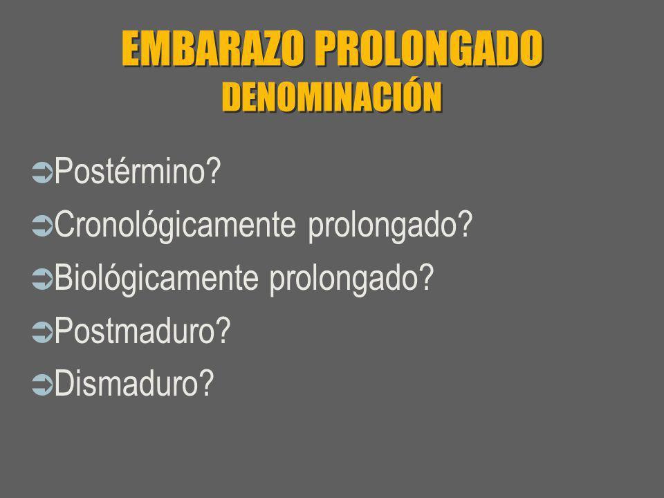 EMBARAZO PROLONGADO DIAGNOSTICO - INDICADORES DE SALUD FETAL SEGÚN ILA -