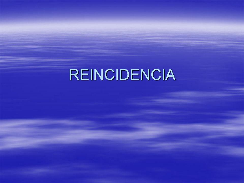 REINCIDENCIA