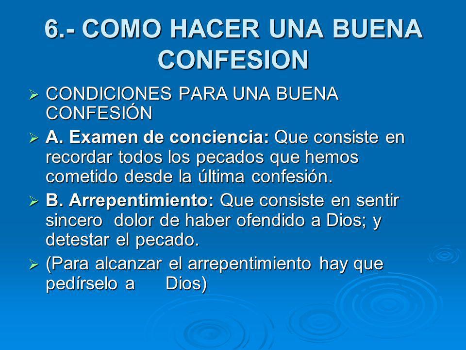 CONDICIONES PARA UNA BUENA CONFESIÓN CONDICIONES PARA UNA BUENA CONFESIÓN A. Examen de conciencia: Que consiste en recordar todos los pecados que hemo