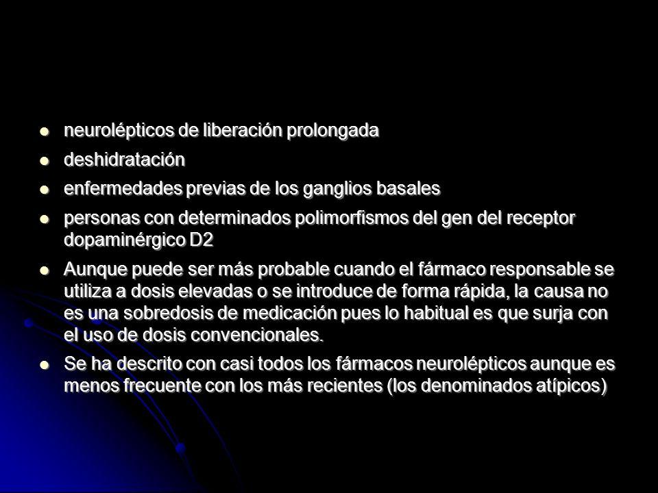 neurolépticos de liberación prolongada neurolépticos de liberación prolongada deshidratación deshidratación enfermedades previas de los ganglios basales enfermedades previas de los ganglios basales personas con determinados polimorfismos del gen del receptor dopaminérgico D2 personas con determinados polimorfismos del gen del receptor dopaminérgico D2 Aunque puede ser más probable cuando el fármaco responsable se utiliza a dosis elevadas o se introduce de forma rápida, la causa no es una sobredosis de medicación pues lo habitual es que surja con el uso de dosis convencionales.
