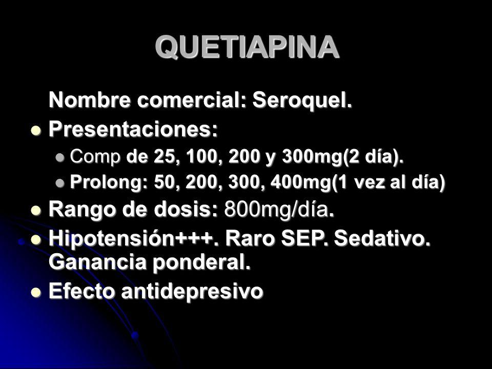 QUETIAPINA Nombre comercial: Seroquel.