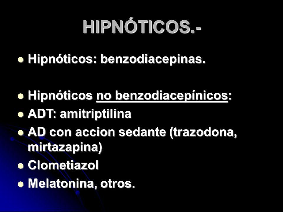 HIPNÓTICOS.- Hipnóticos: benzodiacepinas. Hipnóticos: benzodiacepinas.