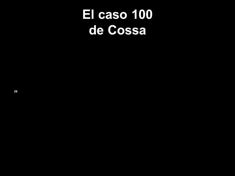El caso 100 de Cossa