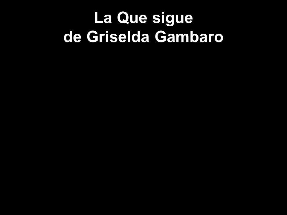 La Que sigue de Griselda Gambaro