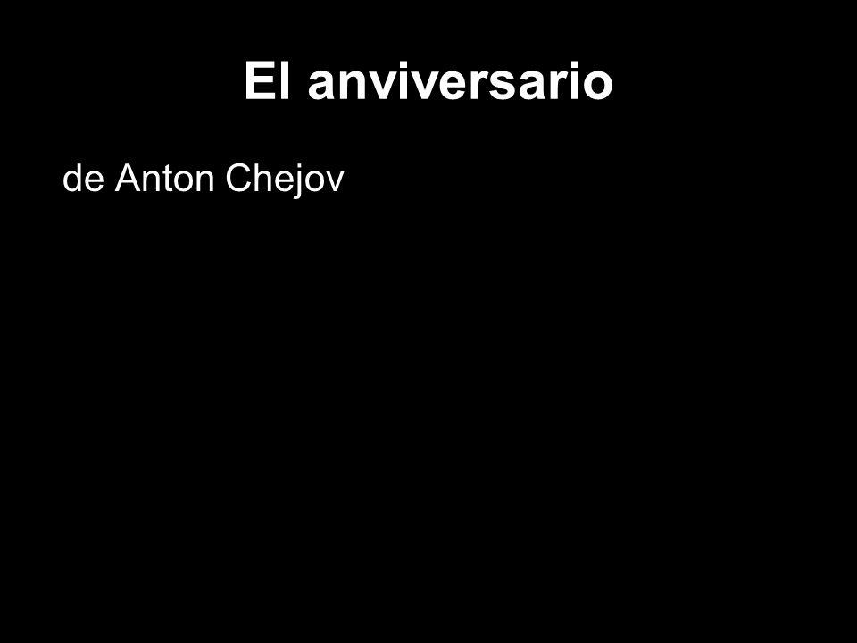 El anviversario de Anton Chejov