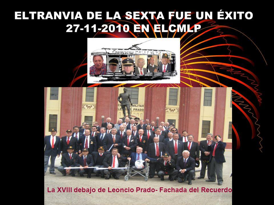 ELTRANVIA DE LA SEXTA FUE UN ÉXITO 27-11-2010 EN ELCMLP La XVIII debajo de Leoncio Prado- Fachada del Recuerdo