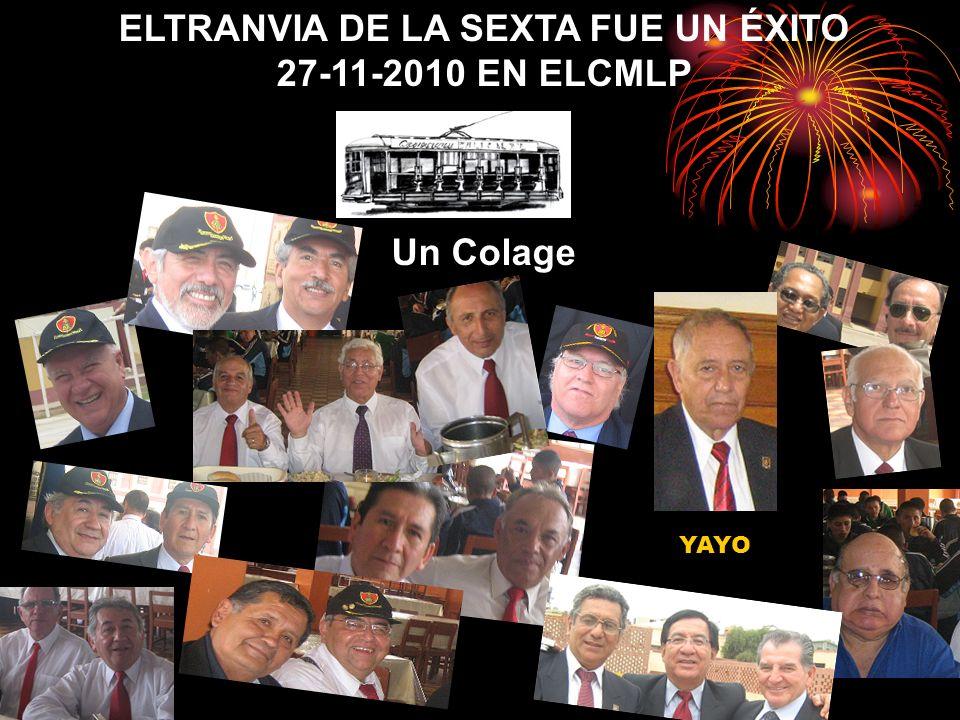 ELTRANVIA DE LA SEXTA FUE UN ÉXITO 27-11-2010 EN ELCMLP Un Colage YAYO