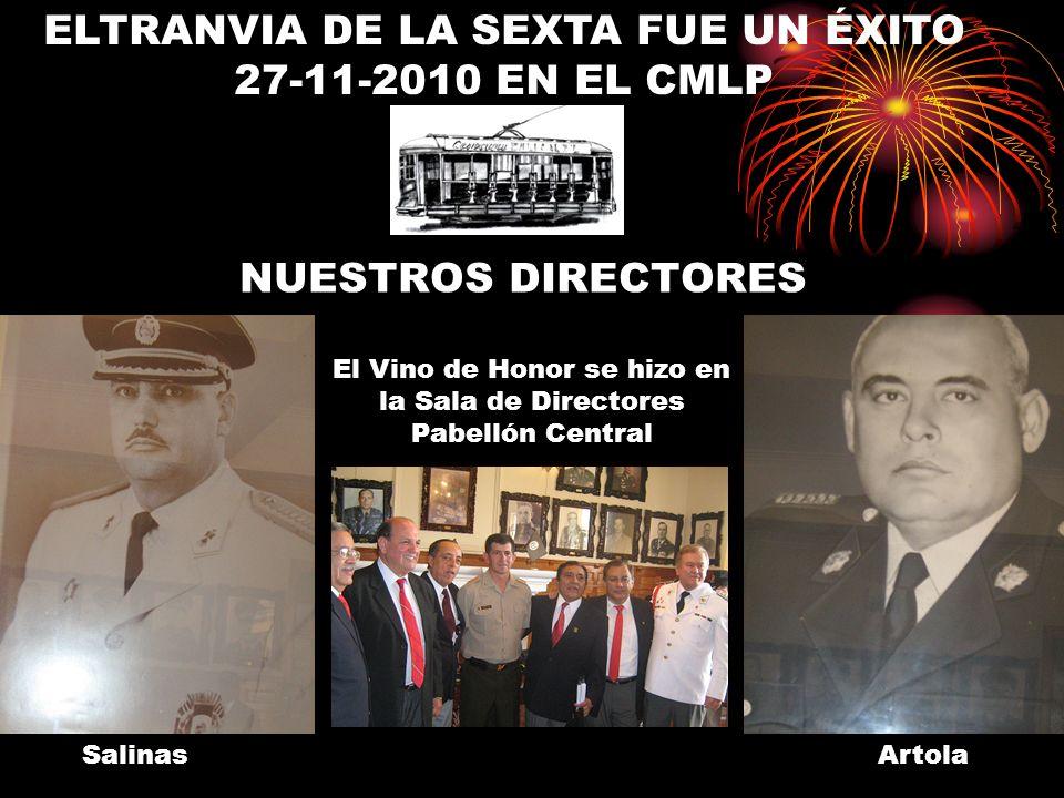 NUESTROS DIRECTORES ELTRANVIA DE LA SEXTA FUE UN ÉXITO 27-11-2010 EN EL CMLP SalinasArtola El Vino de Honor se hizo en la Sala de Directores Pabellón Central