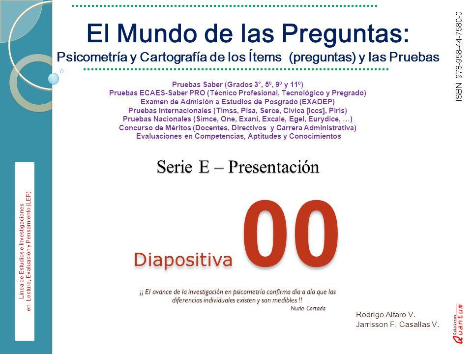 Serie E – Presentación Diapositiva 00 ¡¡ El avance de la investigación en psicometría confirma día a día que las diferencias individuales existen y so