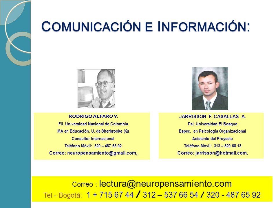 C OMUNICACIÓN E I NFORMACIÓN : RODRIGO ALFARO V. Fil. Universidad Nacional de Colombia MA en Educación. U. de Sherbrooke (Q) Consultor Internacional T