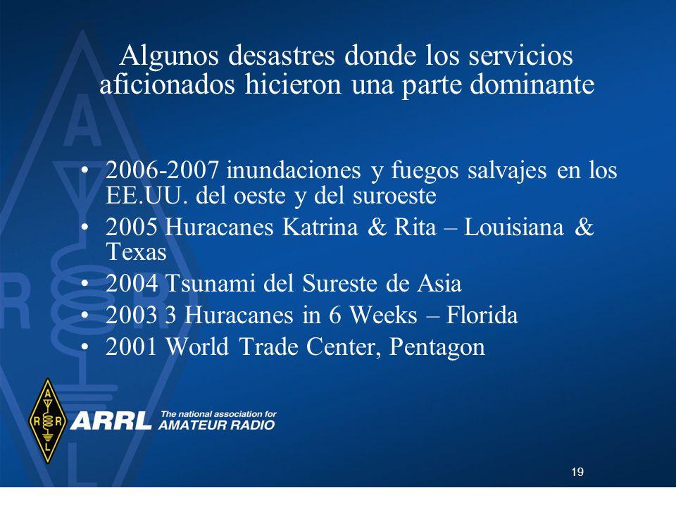 19 Algunos desastres donde los servicios aficionados hicieron una parte dominante 2006-2007 inundaciones y fuegos salvajes en los EE.UU. del oeste y d
