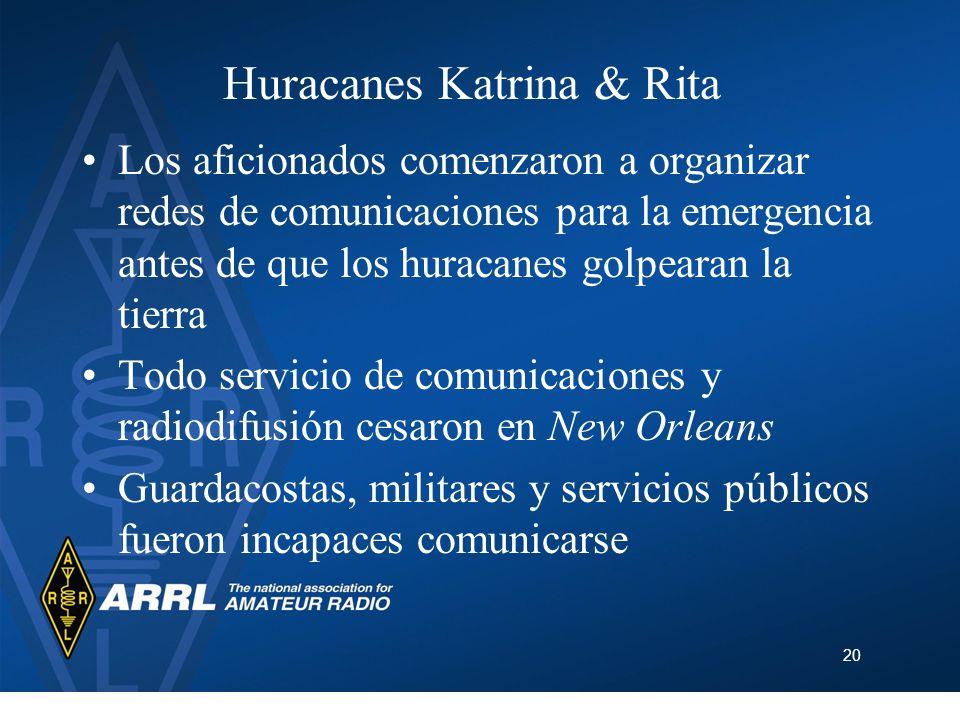 Huracanes Katrina & Rita Los aficionados comenzaron a organizar redes de comunicaciones para la emergencia antes de que los huracanes golpearan la tie