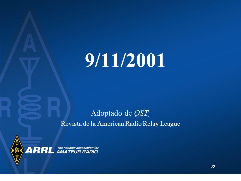 22 9/11/2001 Adoptado de QST, Revista de la American Radio Relay League