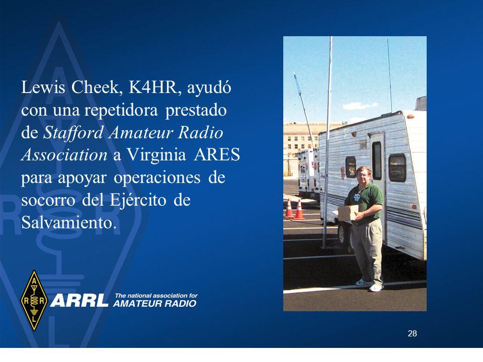 28 Lewis Cheek, K4HR, ayudó con una repetidora prestado de Stafford Amateur Radio Association a Virginia ARES para apoyar operaciones de socorro del E