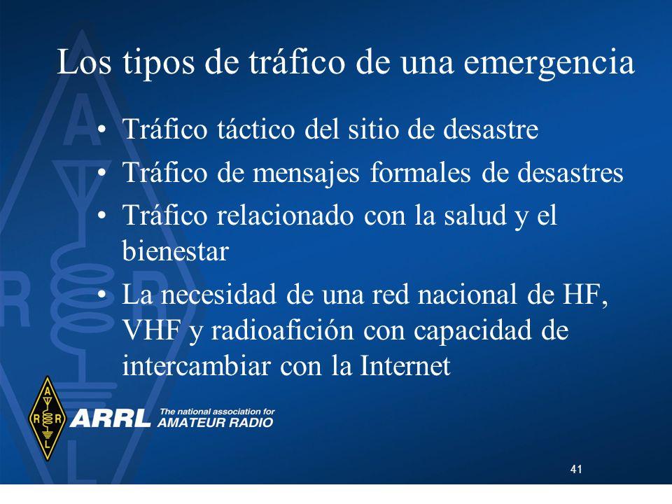 41 Los tipos de tráfico de una emergencia Tráfico táctico del sitio de desastre Tráfico de mensajes formales de desastres Tráfico relacionado con la s