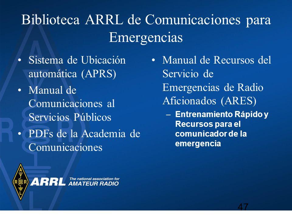 Biblioteca ARRL de Comunicaciones para Emergencias Sistema de Ubicación automática (APRS) Manual de Comunicaciones al Servicios Públicos PDFs de la Ac