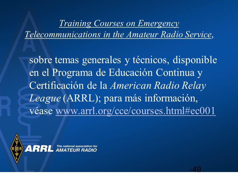 Training Courses on Emergency Telecommunications in the Amateur Radio Service, sobre temas generales y técnicos, disponible en el Programa de Educació