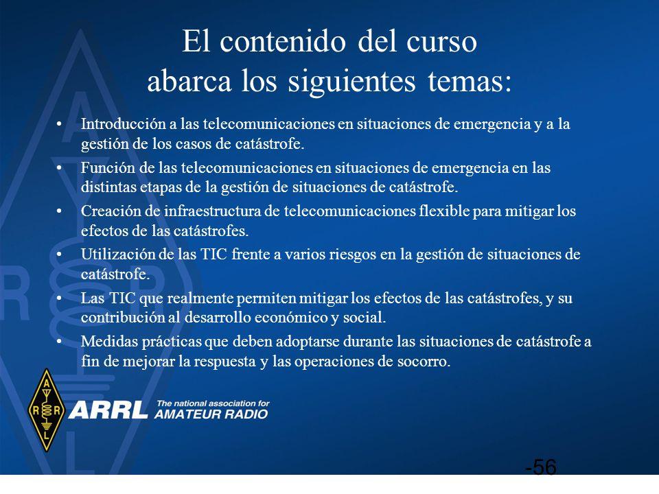 El contenido del curso abarca los siguientes temas: Introducción a las telecomunicaciones en situaciones de emergencia y a la gestión de los casos de