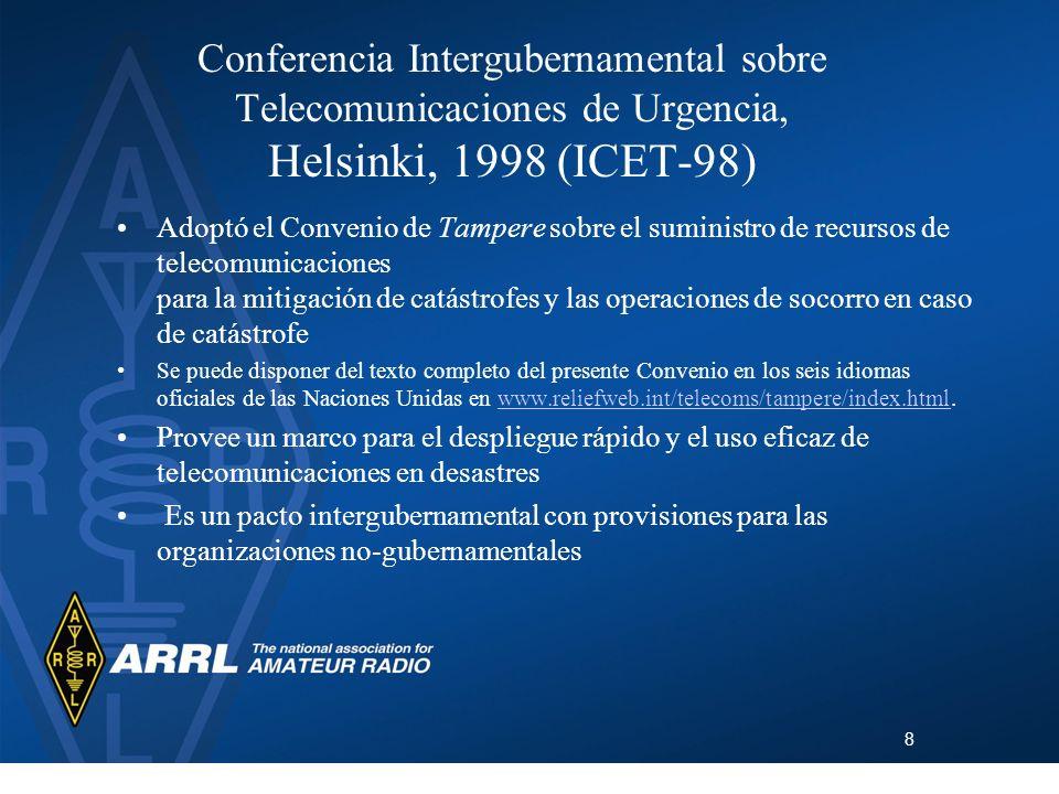 8 Conferencia Intergubernamental sobre Telecomunicaciones de Urgencia, Helsinki, 1998 (ICET-98) Adoptó el Convenio de Tampere sobre el suministro de r