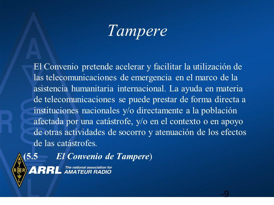 Tampere El Convenio pretende acelerar y facilitar la utilización de las telecomunicaciones de emergencia en el marco de la asistencia humanitaria inte