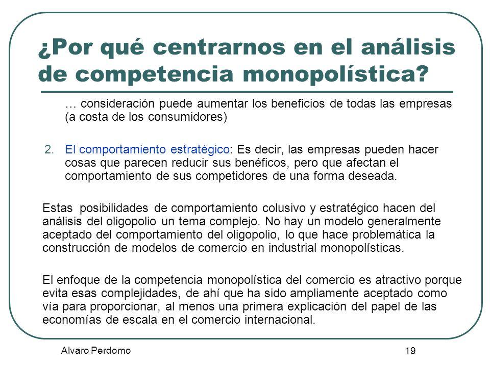 Alvaro Perdomo 19 … consideración puede aumentar los beneficios de todas las empresas (a costa de los consumidores) 2.El comportamiento estratégico: E