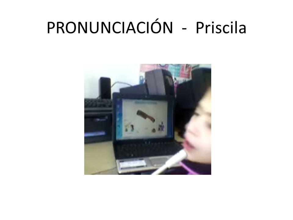 PRONUNCIACIÓN - Priscila