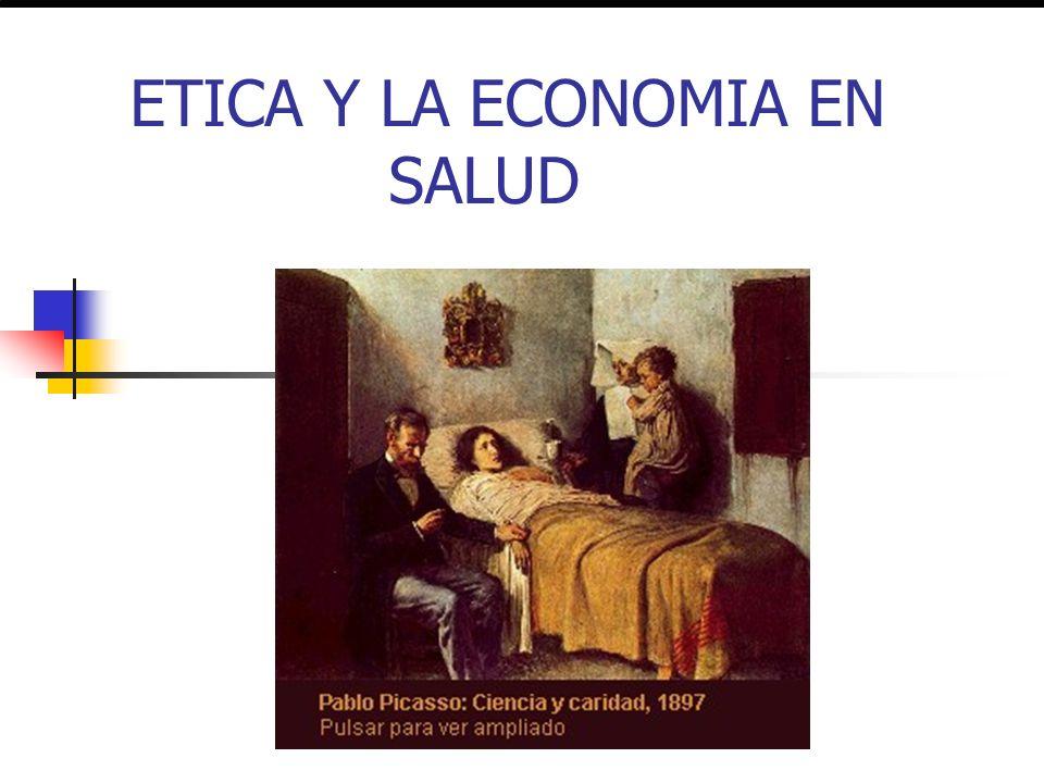 ETICA Y LA ECONOMIA EN SALUD Economía de la salud Sistemas de salud Demanda de salud Producción de salud Estado de Bienestar Priorización Racionalizac
