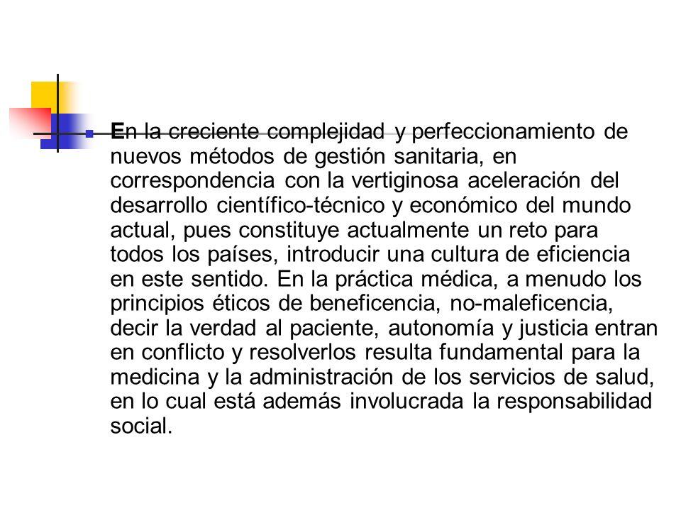 En la creciente complejidad y perfeccionamiento de nuevos métodos de gestión sanitaria, en correspondencia con la vertiginosa aceleración del desarrol