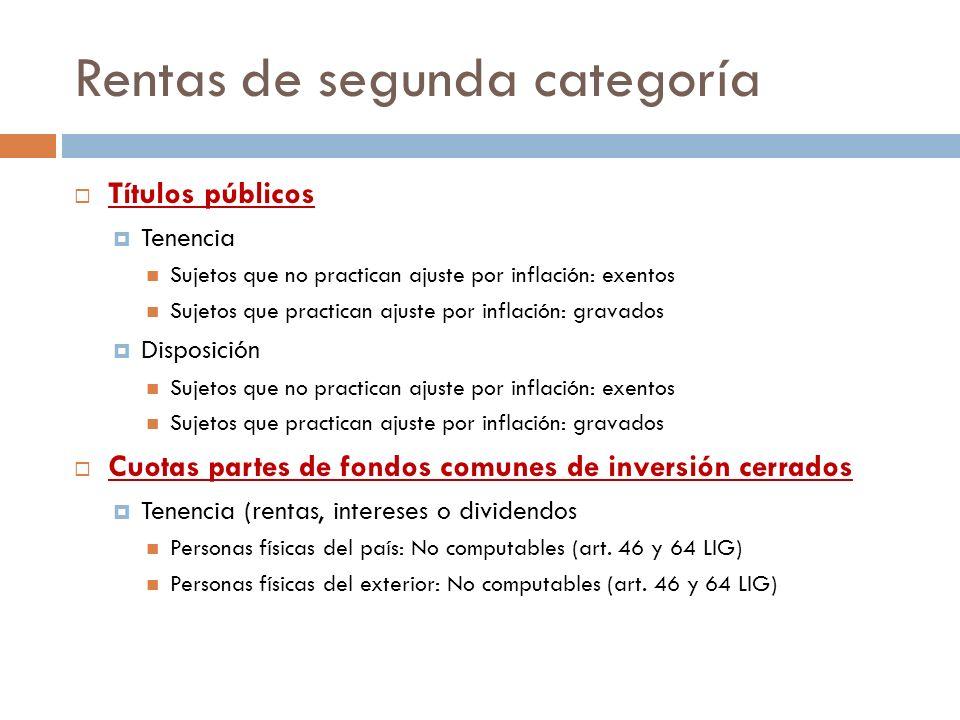 Rentas de segunda categoría Títulos públicos Tenencia Sujetos que no practican ajuste por inflación: exentos Sujetos que practican ajuste por inflació