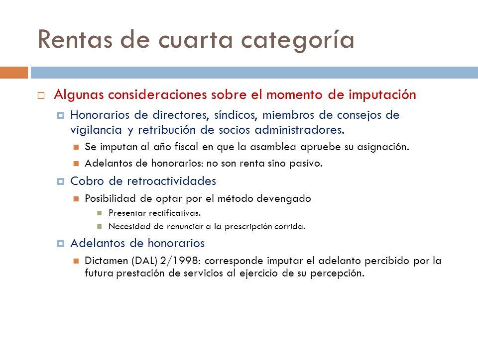 Rentas de cuarta categoría Algunas consideraciones sobre el momento de imputación Honorarios de directores, síndicos, miembros de consejos de vigilanc