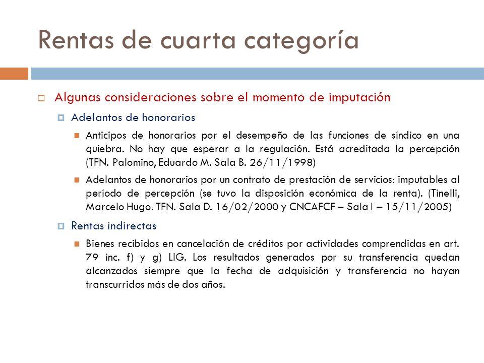 Rentas de cuarta categoría Algunas consideraciones sobre el momento de imputación Adelantos de honorarios Anticipos de honorarios por el desempeño de