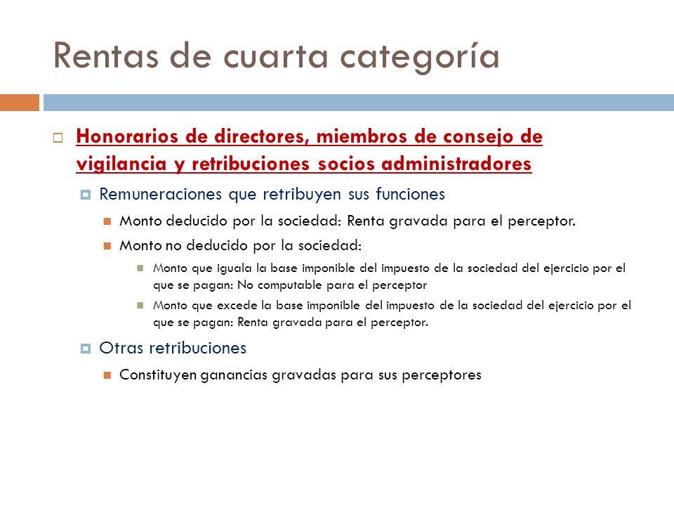 Rentas de cuarta categoría Honorarios de directores, miembros de consejo de vigilancia y retribuciones socios administradores Remuneraciones que retri