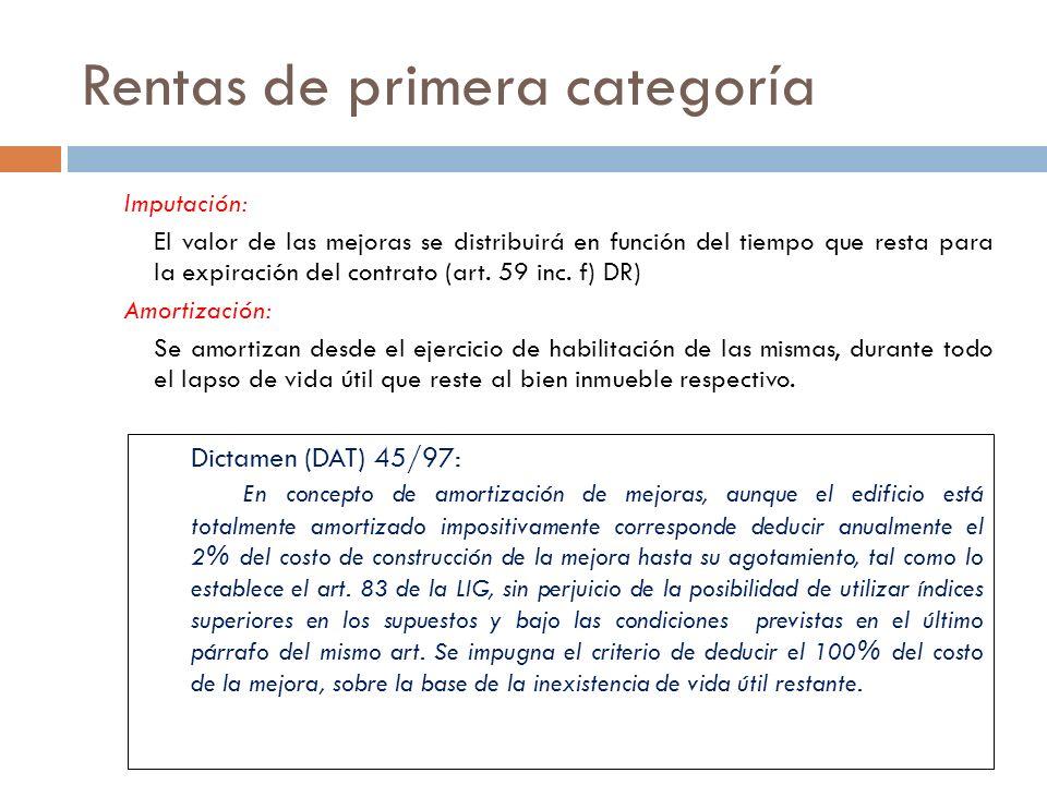 Rentas de primera categoría Imputación: El valor de las mejoras se distribuirá en función del tiempo que resta para la expiración del contrato (art. 5