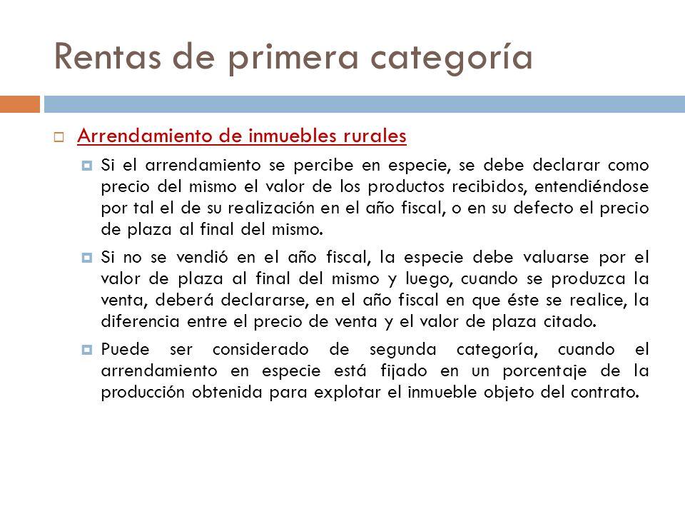 Rentas de primera categoría Inmuebles en condominio La parte de cada condómino será considerada a los efectos del impuesto como un bien inmueble distinto.