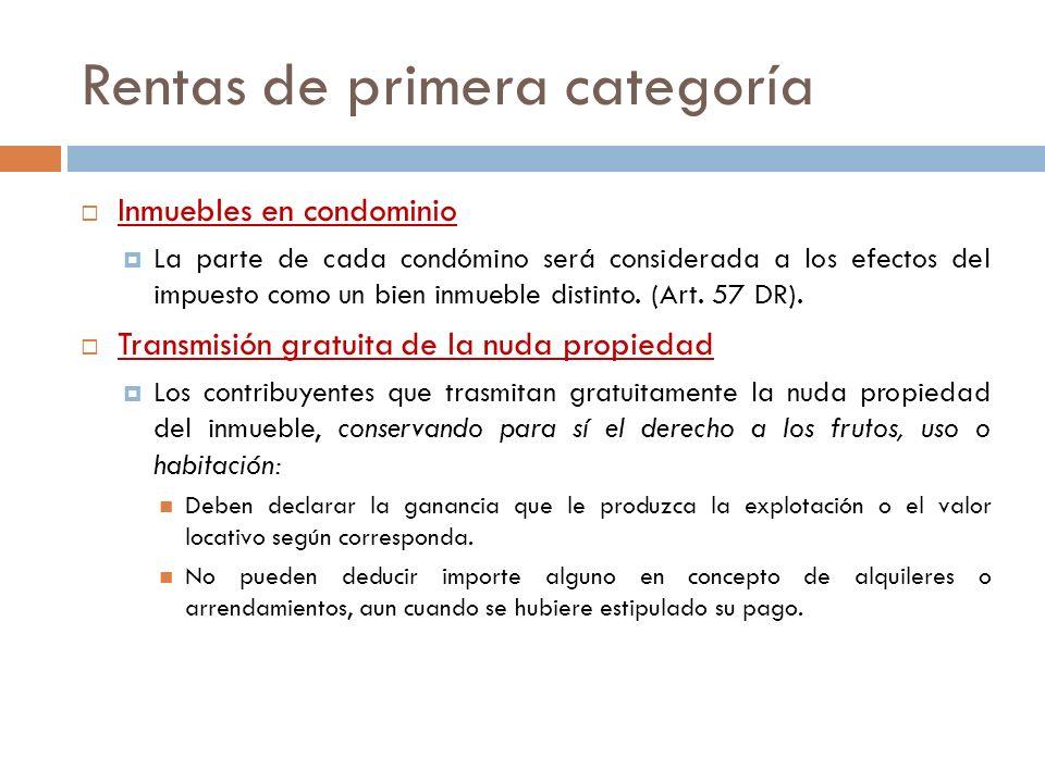 Rentas de primera categoría Inmuebles en condominio La parte de cada condómino será considerada a los efectos del impuesto como un bien inmueble disti