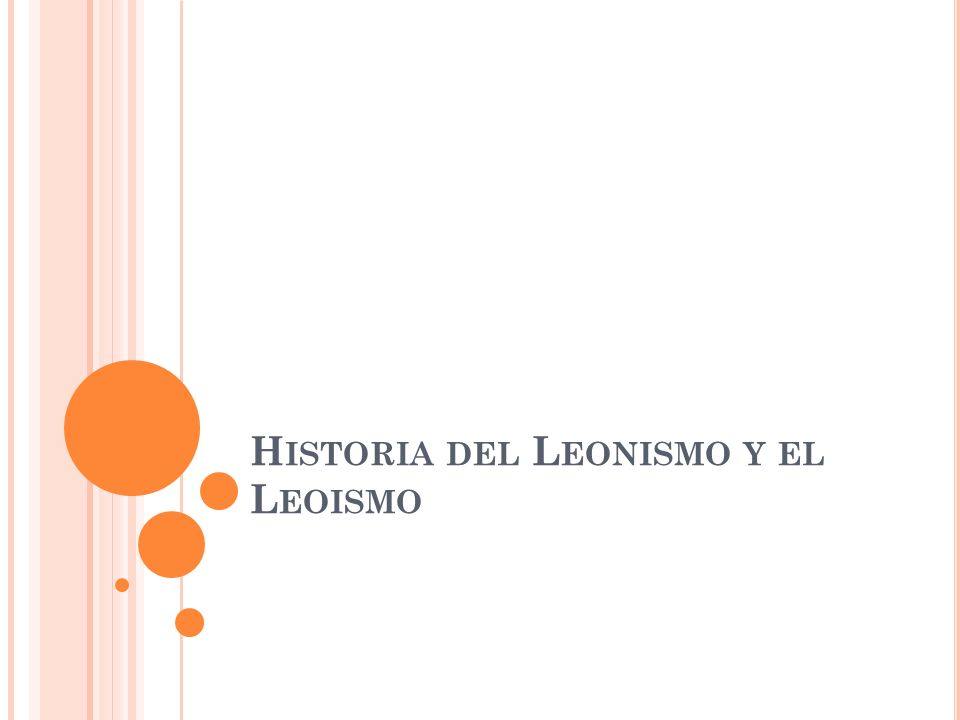 H ISTORIA DEL L EONISMO Y EL L EOISMO