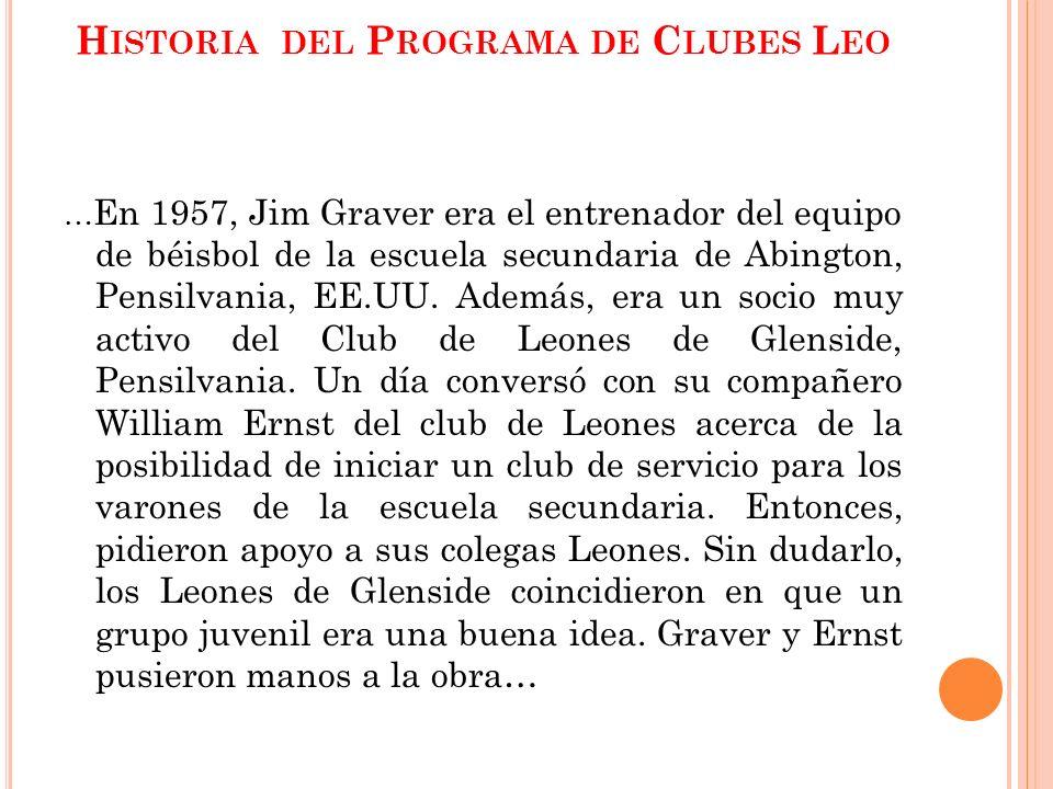 H ISTORIA DEL P ROGRAMA DE C LUBES L EO … En 1957, Jim Graver era el entrenador del equipo de béisbol de la escuela secundaria de Abington, Pensilvani