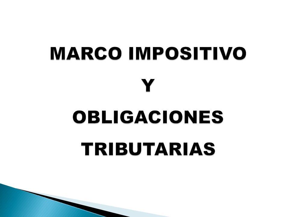 MARCO IMPOSITIVO Y OBLIGACIONES TRIBUTARIAS