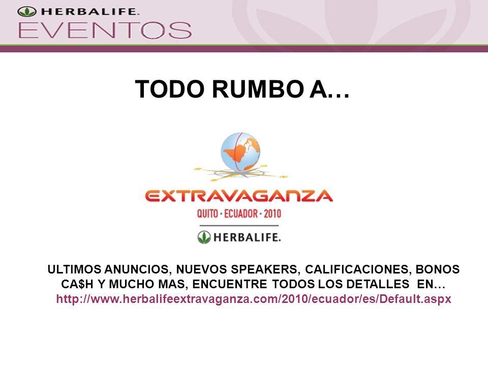 ¡En Febrero 2010, toda la región unida … TODO RUMBO A… ULTIMOS ANUNCIOS, NUEVOS SPEAKERS, CALIFICACIONES, BONOS CA$H Y MUCHO MAS, ENCUENTRE TODOS LOS DETALLES EN… http://www.herbalifeextravaganza.com/2010/ecuador/es/Default.aspx