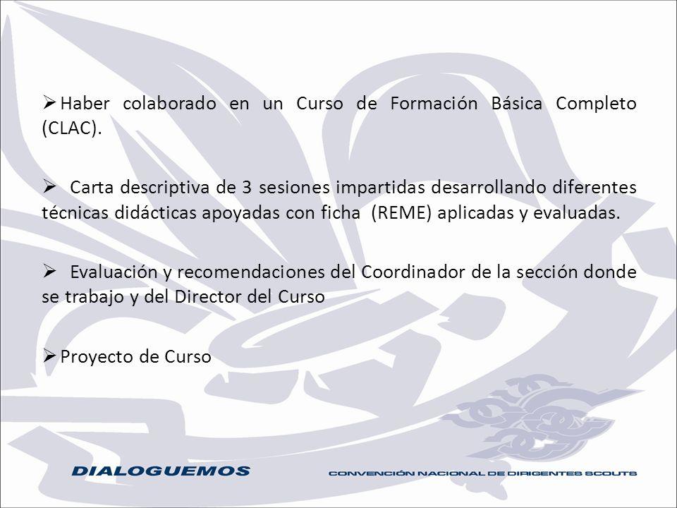 Haber colaborado en un Curso de Formación Básica Completo (CLAC). Carta descriptiva de 3 sesiones impartidas desarrollando diferentes técnicas didácti