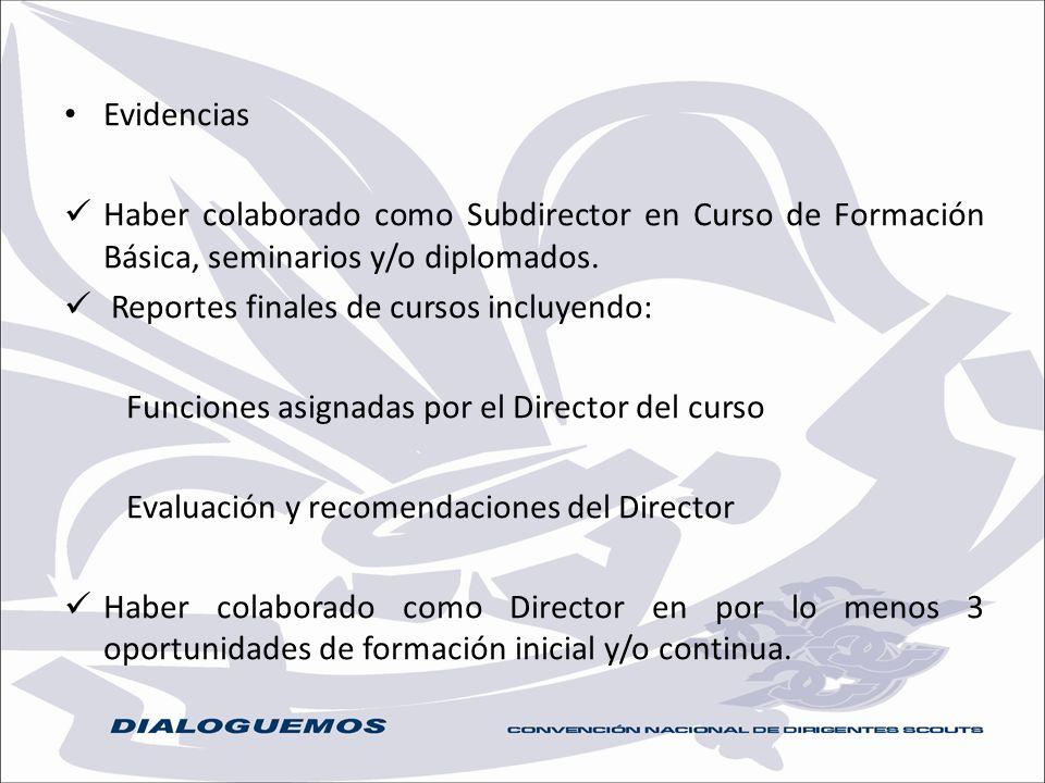 Evidencias Haber colaborado como Subdirector en Curso de Formación Básica, seminarios y/o diplomados. Reportes finales de cursos incluyendo: Funciones