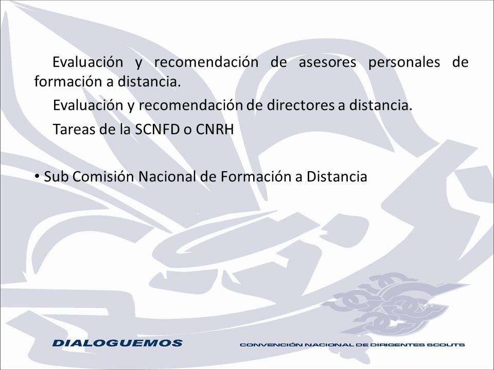 Evaluación y recomendación de asesores personales de formación a distancia. Evaluación y recomendación de directores a distancia. Tareas de la SCNFD o