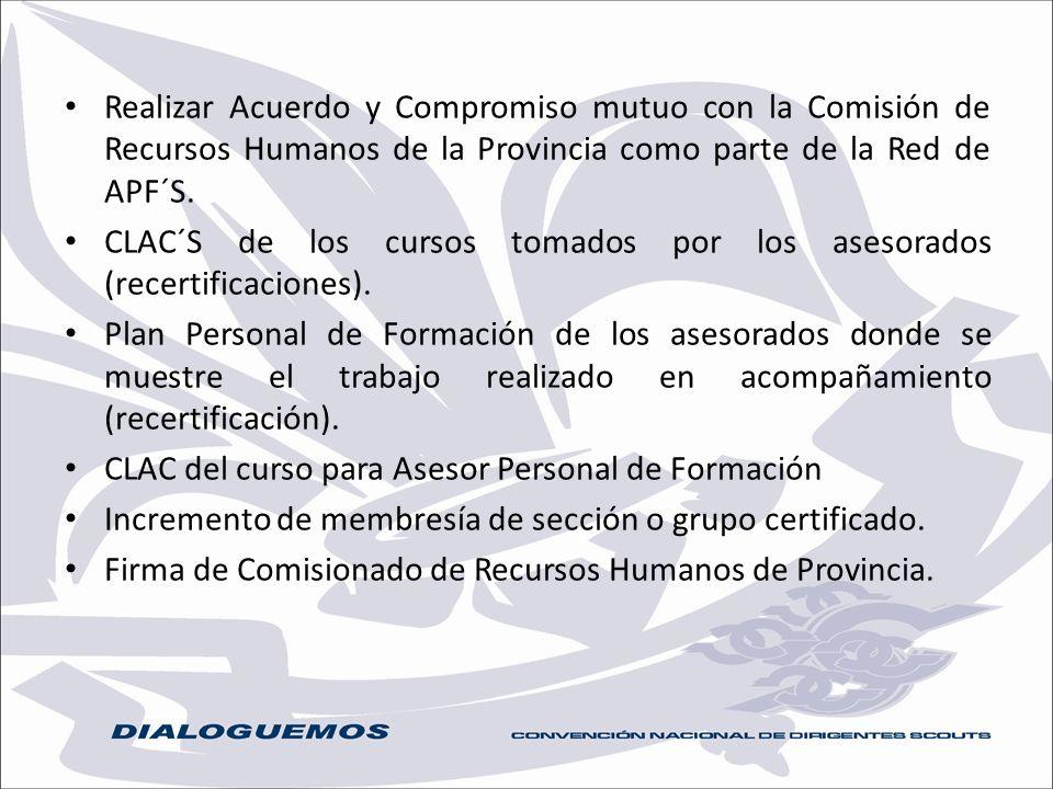 Realizar Acuerdo y Compromiso mutuo con la Comisión de Recursos Humanos de la Provincia como parte de la Red de APF´S. CLAC´S de los cursos tomados po