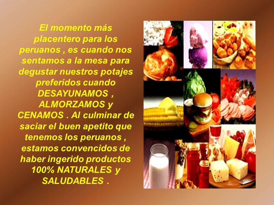 El momento más placentero para los peruanos, es cuando nos sentamos a la mesa para degustar nuestros potajes preferidos cuando DESAYUNAMOS, ALMORZAMOS