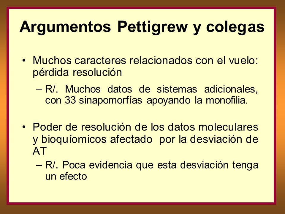 Argumentos Pettigrew y colegas Muchos caracteres relacionados con el vuelo: pérdida resolución –R/. Muchos datos de sistemas adicionales, con 33 sinap