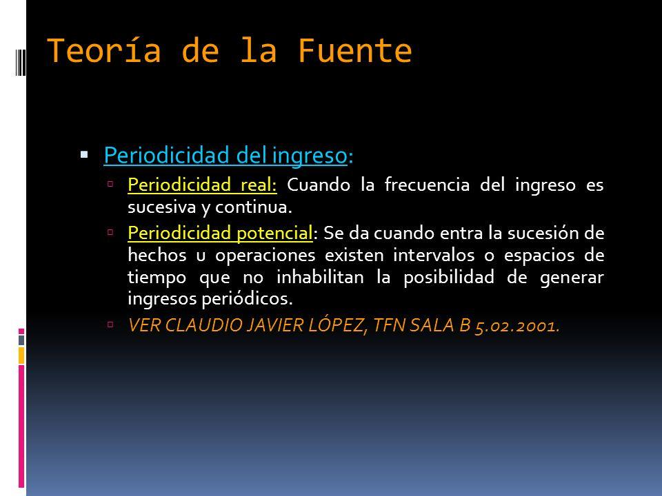 Teoría de la Fuente Periodicidad del ingreso: Periodicidad real: Cuando la frecuencia del ingreso es sucesiva y continua.