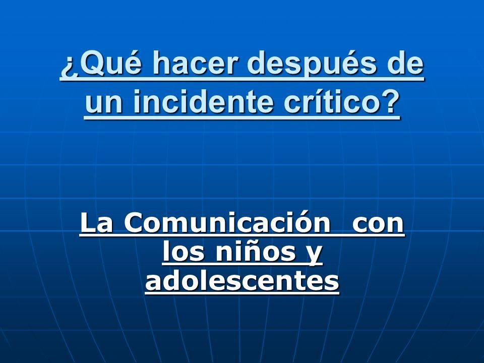 ¿Qué hacer después de un incidente crítico? La Comunicación con los niños y adolescentes